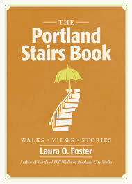Stairs Book by The Portland Stairs Book Laura O Foster 9781604690699 Amazon