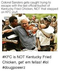 Colonel Sanders Memes - colonel sanders gets caught trying to escape with the last official