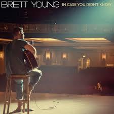 brett young u2013 in case you didn u0027t know lyrics genius lyrics