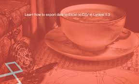 laravel tutorial exle learn how to export data to excel or csv in laravel 5 3 learning