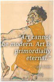Modern Art Meme - art quote egon schiele about modern art useum