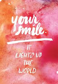 Light Up The World Your Smile Lights Up The World Let Your Smile Shine Pinterest