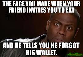 How Do I Make A Meme With My Own Picture - the face you make when your friend invites you to eat and he tells