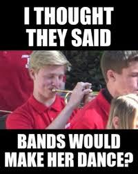 Bands Will Make Her Dance Meme - jason truxall truxalljason twitter