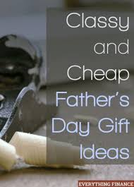 cheap day gifts best 25 cheap fathers day gifts ideas on