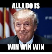 Win Meme - 25 best memes about win win win win memes