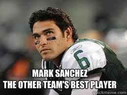 Mark Sanchez Memes - mark sanchez the other team s best player jets memes quickmeme