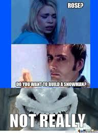 Build Your Meme - doctor who do you want to build a snowman quickmeme