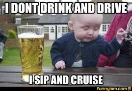 Cruise Meme - i dont drink and drive i sip and cruise meme factory funnyism