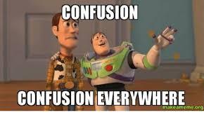Meme Org - confusion confusion everywhere make meme org meme on me me