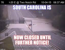 South Carolina Memes - south carolina is now closed imgflip