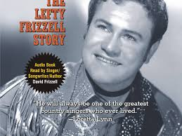 www davidfrizzell com the lefty frizzell story audio book