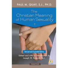 the christian meaning of human sexuality by fr paul quay s j