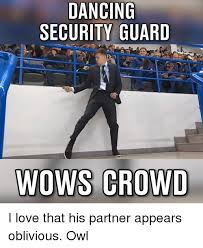 Security Guard Meme - 25 best memes about dancing security guard dancing security