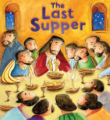 new testament the last supper my first bible stories
