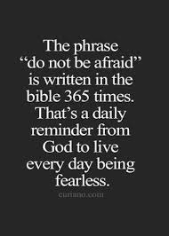the phrase do not be afraid is written in the bible 365 times