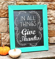 thanksgiving free printable in all things give thanks