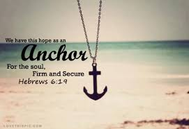 Love Anchors The Soul Hebrews - an anchor for the soul hebrews 6 9 20 by rod ross