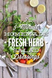 Home Fresh by 3 Five Minute Fresh Herb Salad Dressings Live Simply
