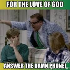 Answer Phone Meme - answer the damn phone meme mne vse pohuj