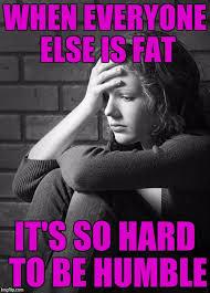 Skinny Girl Meme - skinny girl first world problems imgflip