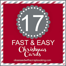 obsessed with scrapbooking 17 fast and easy christmas cards all