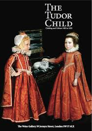 the tudor child clothing and culture 1485 to 1625