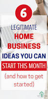 6 legitimate home business ideas you can start this month and how