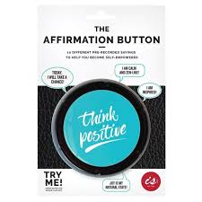 Ebay Help Desk The Affirmation Button 10 Different Novelty Fun Positive Sayings