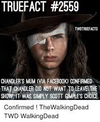 Do Not Want Meme - truefact 2559 twdtruefacts chandler s mum via facebook confirmed