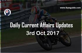 current affairs today 3rd october 2017 daily current affairs