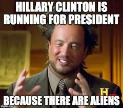 Ancient Aliens Meme Maker - fresh hillary clinton meme generator ancient aliens meme imgflip