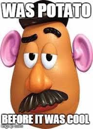True Story Meme Generator - mr potato head meme generator binge thinking