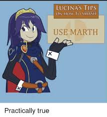 Smashing Meme - luci nas tips on how to smash use marth practically true nas