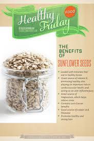 best 25 sunflower seeds benefits ideas on pinterest benefits of