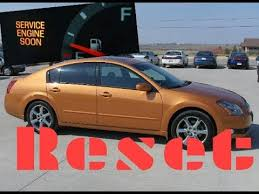 service engine soon light nissan maxima how to reset service engine soon light on a 2006 nissan maxima