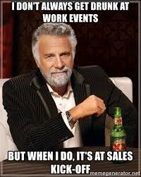 Drunk At Work Meme - i don t always get drunk at work events but when i do it s at