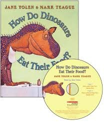 how do dinosaurs eat their food book u0026 cd jane yolen mark