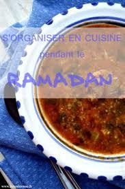 cuisine pour le ramadan conseils pour s organiser en cuisine pendant le mois de ramadan
