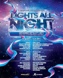 lights all night 2016 lineup lights all night dallas 2012 family of festivals festivals