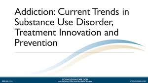 addiction current trends in substance use disorder treatment