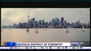 Thanksgiving In Toronto Google May Be Considering Developing A U0027digital District U0027 In Toronto