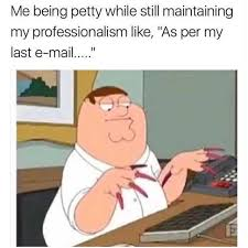 Mail Meme - dopl3r com memes me being petty while still maintaining my