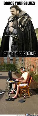 Summer Is Coming Meme - brace yourself summer is coming memes best collection of funny