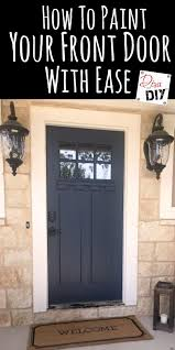 painting your front door the easy way the diy village how to paint your front door with ease curb appeal front doors