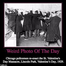 St Valentine Meme - weird photo of the day chicago policemen re enact the st