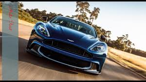 aston martin officially launched in 2017 aston martin vanquish s official video youtube