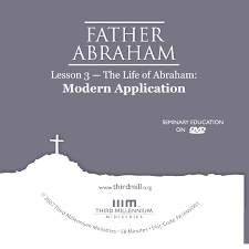 father abraham the life of abraham modern application high