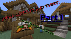 hey i can build that part 1 sjin u0027s house youtube