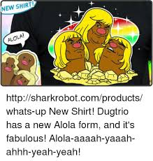 Ahhh Yeah Meme - new shirt alolai httpsharkrobotcomproductswhats up new shirt